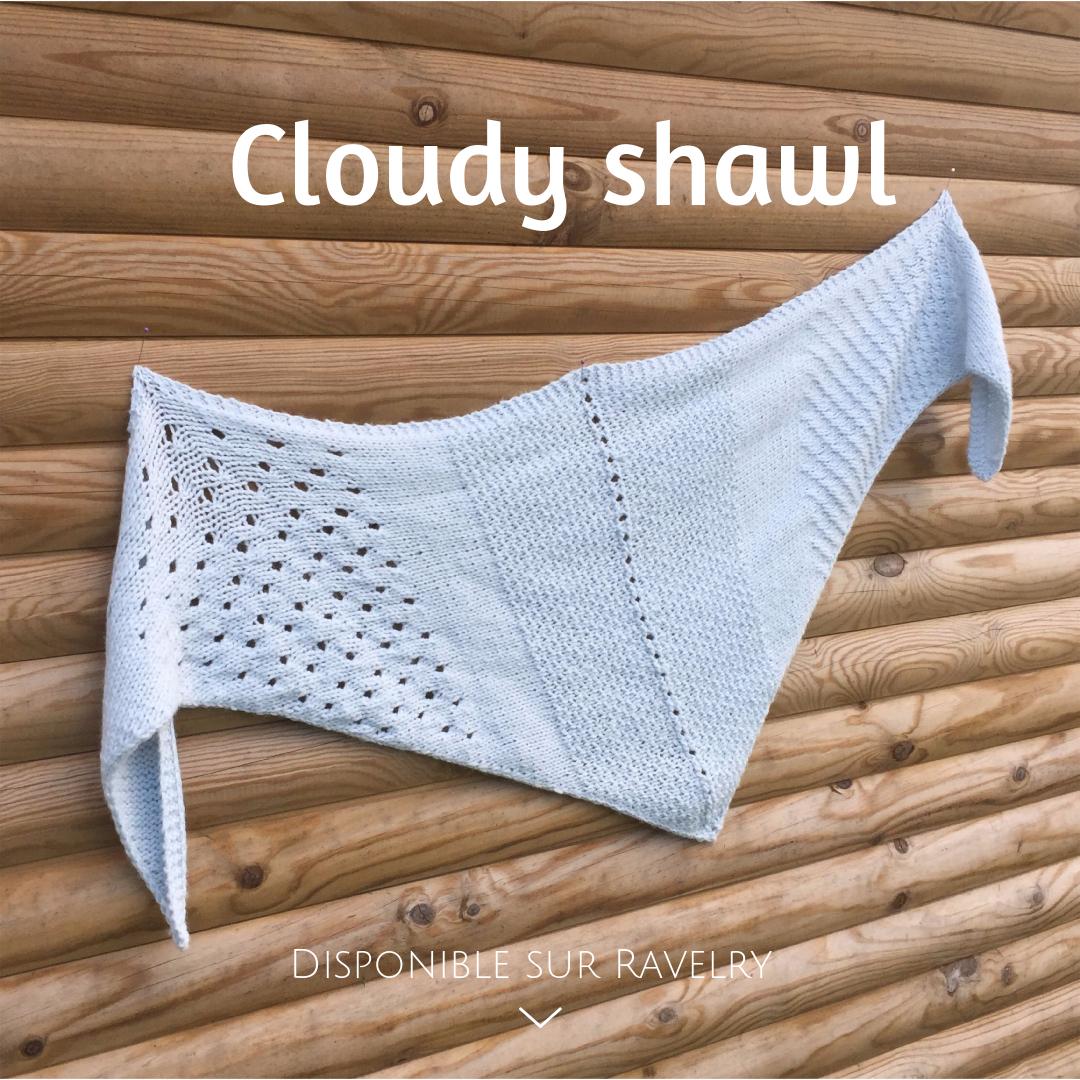 L'aventure de mon premier design : le Cloudy Shawl